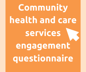 Community health and care services engagement questionnaire
